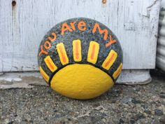 You are my sunshine. Hand painted rock by Caroline. The Kindness Rocks Project