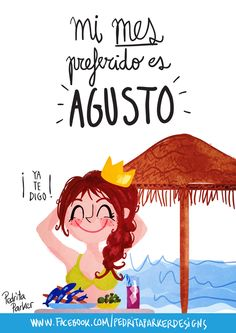 """¡Mi mes preferido es AGUSTO!"" by Pedrita Parker #reinapecas #verano #ilustracion"