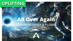 Bryan Kearney & Plumb - All Over Again Jessica Lawrence, Sunnery James, Wayward Daughters, Alright Now, Day Club, A State Of Trance, Trance Music, Armin Van Buuren, Trance