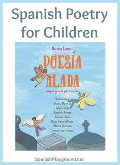 Spanish poetry for elementary students by Mariana Llanos. Poesía Alada spans levels and disciplines. Poems about space, beach, diversity, plants and more.