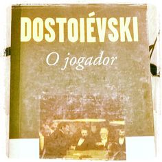 O Jogador, Fiódor Dostoiévski