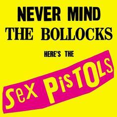 Sex Pistols - Never Mind The Bollocks. Trykk på bildet for å lytte i Spotify