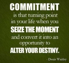 """""""Compromisso é aquele ponto de viragem na tua vida quando agarras o momento e o transformas numa oportunidade para alterar o teu destino."""" - Denis Waitley. Torna este momento naquele que muda o resto da tua vida. Aproveita a oportunidade de te comprometeres a ti próprio que, a partir de agora, tudo vai ser melhor porque vais dar tudo por tudo para que assim o seja. Clica aqui e começa já - http://forms.aweber.com/form/81/1736217981.htm"""