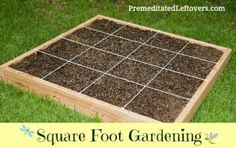 How to get started with square foot gardening.