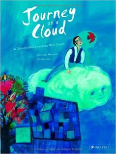 Journey on a Cloud: A Children's Book Inspired by Marc Chagall: Amazon.co.uk: Veronique Massenot, Elise Mansot: 9783791370576: Books