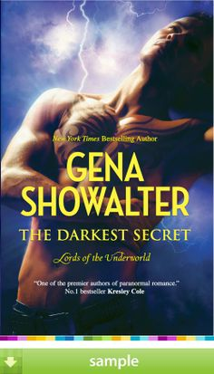 """Read """"The Darkest Secret (Lords of the Underworld, Book by Gena Showalter available from Rakuten Kobo. Amun – Immortal Keeper of Secrets He can manipulate your darkest toughts Chained and isolated to protect those he loves . Beau Film, Paranormal Romance Books, Romance Novels, New Books, Books To Read, Gena Showalter, Dark Thoughts, Fantasy Books, Book Lovers"""