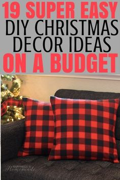 DIY Christmas Decor On A Budget - saving for 1 3 5 7 9 12 & 15 decor diy easy 19 Easy DIY Decor Christmas Ideas On A Budget - Write Your Story Diy Christmas Decorations For Home, Christmas On A Budget, Cheap Christmas, Rustic Christmas, Simple Christmas, White Christmas, Christmas Ideas, Xmas, Diy Christmas Pillows
