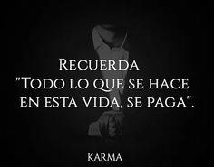 Recuerda, recuerda, miedo me daría estar en tu lugar, sabiendo el karma que te llegará antes o después , uuuuufffff  Karma #desamores