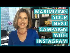 Maximizing Your Next Campaign With Instagram - Sue B. Zimmerman
