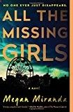 All the Missing Girls: A Novel Megan Miranda (Author) (587)Buy new: $ 16.00 $ 9.71 36 used & new from $ 7.34(Visit the Best Sellers in Books list for authoritative information on this product's current rank.) Amazon.com: Best Sellers in Books...