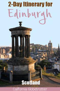 travel idea california 2 Day Jam-Packed Itinerary for Edinburgh, Scotland Stay In Edinburgh, Edinburgh Castle, Edinburgh Scotland, Scotland Travel, Europe Destinations, Europe Travel Tips, Travelling Europe, Backpacking Europe, Eurotrip