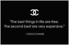 Funny and true. CoCo Chanel