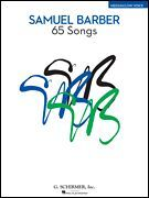 Samuel Barber: 65 Songs, Vocal Collection - Medium/Low Voice