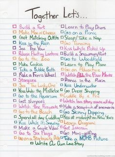 Make a bucket list full of things you would like to do with one another!So sweet:)
