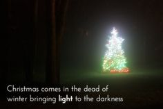 Christmas comes in the dead of winter bringing light to the darkness