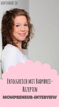 Natalie von babybrei-selber-machen.de erzählt, wie sie ihren Blog zum Erfolg geführt hat. Außerdem hat sie kürzlich sogar ein Ebook mit Babybrei-Rezepten veröffentlicht. Erfahre mehr im Mompreneur-Interview!
