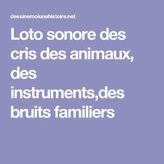 Loto sonore des cris des animaux, des instruments,des bruits familiers