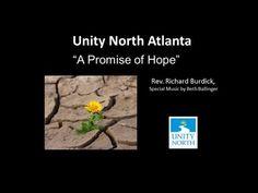 Unity Church Sermon A Promise of Hope A Promise of Hope from Rev. Richard Burdick at Unity North Atlanta Marietta GA  September 11 2016