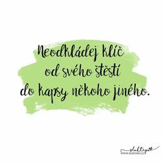 Když se píše příběh našeho života, nenechme nikoho jiného, aby držel pero. ✍️☕ #sloktepo #motivacni #hrnky #miluju #kafe #citaty #zivot #darek #domov #dokonalost #stesti #rodina #laska #czechgirl #czechboy #czech #prague Humor, Motto, Wisdom, Motivation, Words, Quotes, Life, Psychology, Quotations