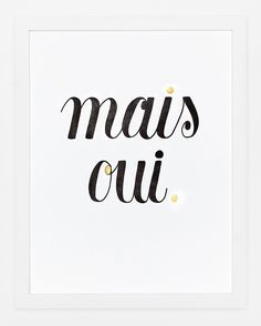 Mais Oui (Why Yes) Art Poster Print