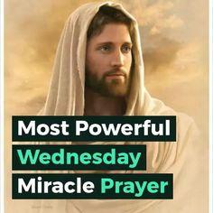 Most Powerful Wednesday Miracle Prayer Prayer Verses, Faith Prayer, Prayer Book, God Prayer, Power Of Prayer, Prayer Quotes, Faith Quotes, Rosary Prayer, Good Morning Prayer