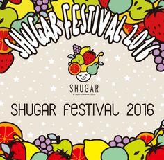 SHUGAR FESTIVAL 2016 | SHUGAR〜シュガー〜