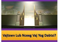 Vajtswv lub Nceeg Vaj yog dabtsi? Vajtswv lub Nceeg Vaj yuav ua dabtsi? https://www.jw.org/hmn/tej-ntaub-ntawv/ntaub-ntawv/vajtswv-muaj-xov-zoo-rau-peb/vajtswv-lub-nceeg-vaj-yog-dabtsi/ (What is God's Kingdom? What will God's Kingdom accomplish?)