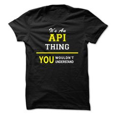 Its An API thing, you ᗑ wouldnt understand !!API, are you tired of having to explain yourself? With this T-Shirt, you no longer have to. There are things that only API can understand. Grab yours TODAY! If its not for you, you can search your name or your friends name.Its An API thing, you wouldnt understand !!