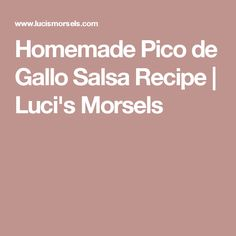 Homemade Pico de Gallo Salsa Recipe | Luci's Morsels