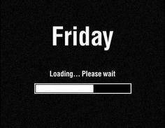 Loading Friday... ¡Ya no queda tanto para que sea viernes! :-) #friday #viernes #loadingFriday