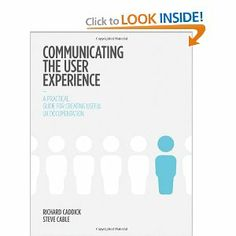 Communicating the User Experience: A Practical Guide for Creating Useful UX Documentation: Richard Caddick,Steve Cable: 9781119971108: Amazon.com: Books