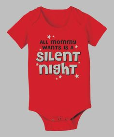 Take a look at this Red 'All Mommy Wants Is a Silent Night' Bodysuit - Infant by KidTeeZ on #zulily today!