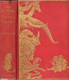 RARE Andrew Lang THE RED BOOK OF ANIMAL STORIES Tales & Legends H J FORD 1899 FE | eBay