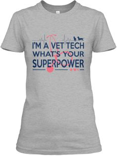 LIMITED VET TECH SUPERPOWER. I love this !!! i want to b a vet and i really want one of these