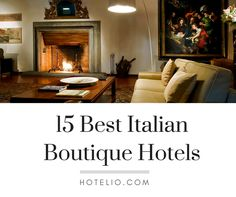 15 Best Boutique Hotels in Italy - www.hotelio.com - #boutiquehotel #italy #italia #travel #reisen #urlaub #italienurlaub #villarental #hotelio #luxurytravel #luxury #casalio #casaliotravel #ferienhaus #mieten #miete #ferienvilla #italianhotel