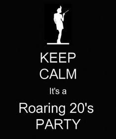 KEEP CALM It's a Roaring PARTY. Another original poster design created with the Keep Calm-o-matic. Buy this design or create your own original Keep Calm design now. Speakeasy Party, 1920s Party, Great Gatsby Party, 1920s Theme, Roaring 20s Birthday Party, Roaring Twenties Party, Birthday Bash, Birthday Parties, Best Birthday Quotes