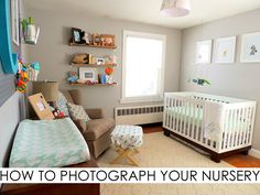 7 Tips on How to Photograph Your Nursery - Project Nursery