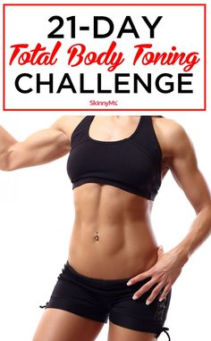 Take the 21-Day Total Body Toning Challenge! #skinnyms #totalbody #workout