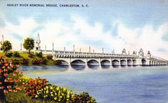 Ashley River Memorial Bridge. Charleston, S.C.  not sure what year