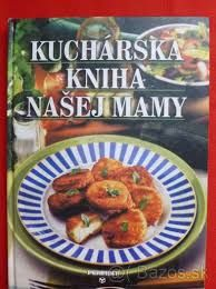 Výsledok vyhľadávania obrázkov pre dopyt tradicne slovenske recepty kniha