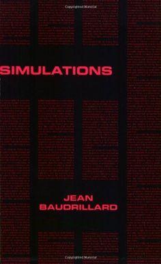 Simulations (Foreign Agents Series) by Jean Baudrillard, http://www.amazon.com/dp/0936756020/ref=cm_sw_r_pi_dp_tyTKsb1BN09W6EPC