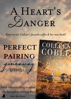 """Sarah risks everything to expose the betrayal threatening the man she loves—but will the risk be worth it? Find out in Colleen Coble's """"A Heart's Danger."""" Colleen is celebrating the release of """"A Heart's Danger"""" with a perfect pairings giveaway and a blog tour. Click for details!"""