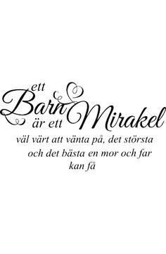Väggtext: Ett barn är ett mirakel.