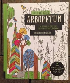"""Just Add Color Arboretum ; brand new coloring book, artwork by Lisa Congdon. """"With 30 original illustrations to color, customize and hang, and includes a bonus of 4 full-color images by Lisa Congdon ready to display."""" Book is high quality Plant, Floral, and Animal themed (butterflies, gardens, greenhouses, fruit trees, birds, flowers, garden critters including squirrels and rabbits, etc.) Book is a bit heavier than the average similar product; paper has a nice weight and tooth. So much fun!"""