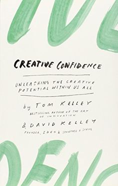Creative Confidence: Unleashing the Creative Potential Within Us All by David Kelley http://www.amazon.co.uk/dp/0007517971/ref=cm_sw_r_pi_dp_kYiJub1KS6C15