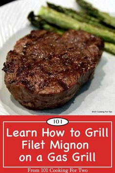 How to Grill a Filet Mignon on a Gas Grill from 101 Cooking for Two Filet Mignon Marinade, Filet Mignon Recipes Grilled, Filet Mignon Steak, Grilled Steak Recipes, Grilled Beef, Grilled Steaks, Grilled Food, Filet Steak, Filet Mignon
