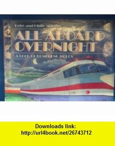 All Aboard Overnight A Book of Compound Words (9780395511206) Betsy Maestro, Giulio Maestro , ISBN-10: 0395511208  , ISBN-13: 978-0395511206 ,  , tutorials , pdf , ebook , torrent , downloads , rapidshare , filesonic , hotfile , megaupload , fileserve