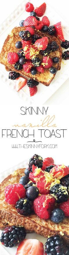 Skinny Vanilla French Toast? This is the stuff dreams are made of! An old classic that's been given an update with plenty of vanilla flavor and lots of fresh berries. Plus, it's better-for-you to boot. Find out how! TheSkinnyFork.com   Skinny & Healthy Recipes