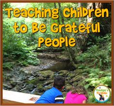Teaching Children to Be Grateful and Thankful People (Tips and resources for teachers and parents). Being grateful leads to a sense of happiness, contentment, and understanding. It eases our troubles, relaxes us, and decreases our stress. It's easy to Secondary Resources, Science Resources, Teacher Resources, Teacher Blogs, Classroom Management Strategies, Classroom Activities, Elementary Teacher, Elementary Education, Kids Education