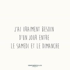 I really need a day between Saturday and Sunday Words Quotes, Love Quotes, Funny Quotes, Inspirational Quotes, Sayings, Quote Citation, French Quotes, Pretty Words, Some Words